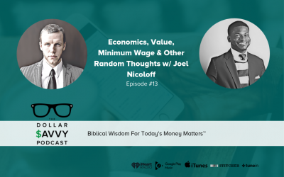 Episode 13: Economics, Value, Minimum Wage & Other Random Thoughts w/ Joel Nicoloff
