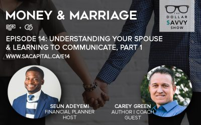 Episode 14: Money & Marriages Series – Understanding Your Spouse and Learning to Communicate Part 1