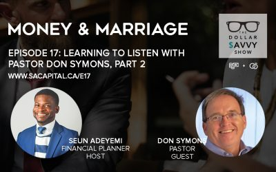Episode 17: Money & Marriages Series – Learning to listen Part 2