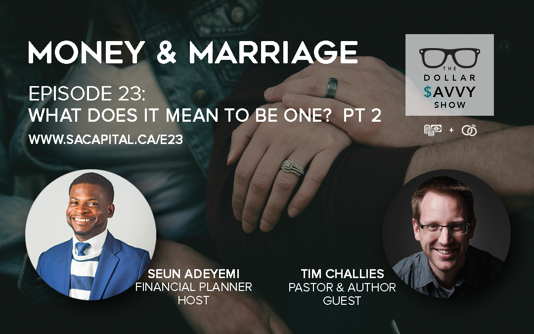 Episode 23: Money & Marriage Series – What Does It Mean To Be One? Part 2
