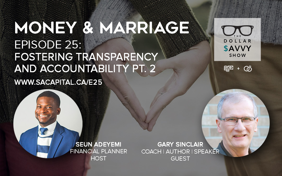 Episode 25: Money & Marriage Series – Building Trust, Fostering Transparency & Accountability. Part 2